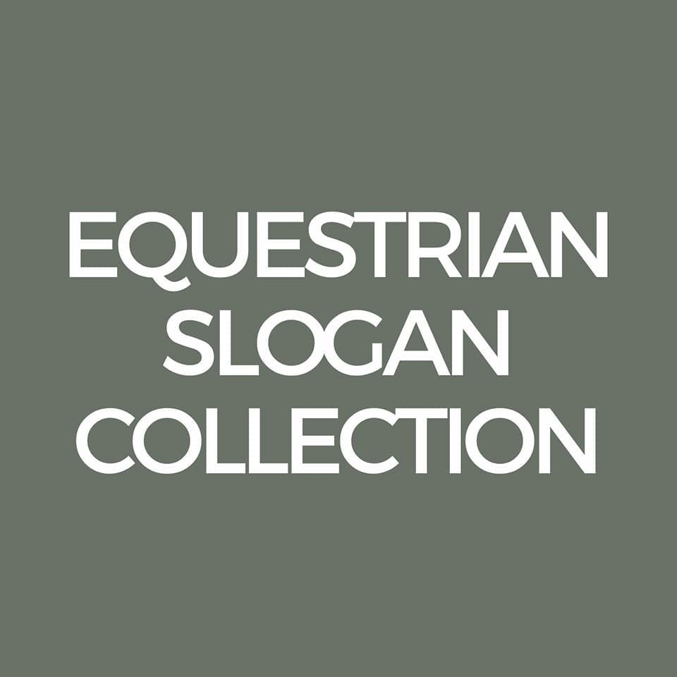 Equestrian slogan collection