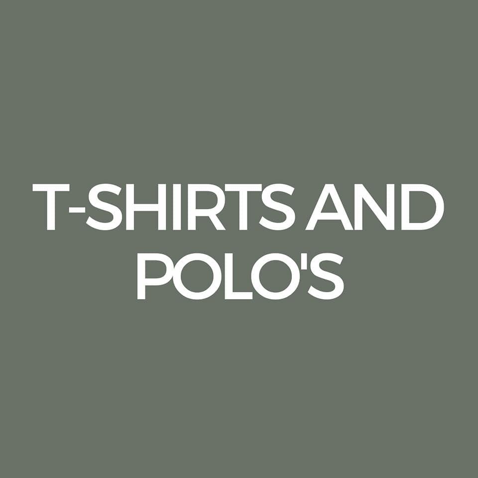 Tee's and Polo's.